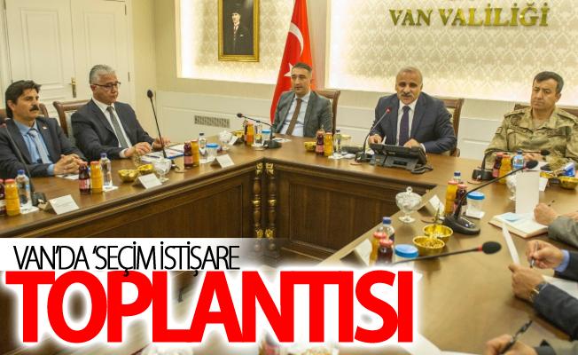 Van'da 'Seçim İstişare Toplantısı' yapıldı