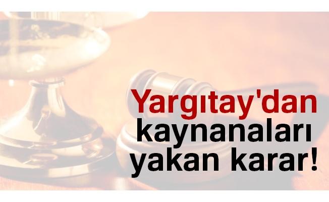 Yargıtay'dan kaynanaları yakan karar