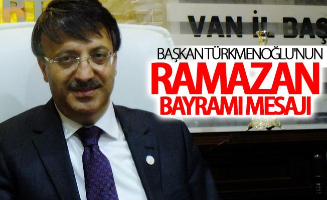 Başkan Türkmenoğlu'nun Ramazan Bayramı mesajı