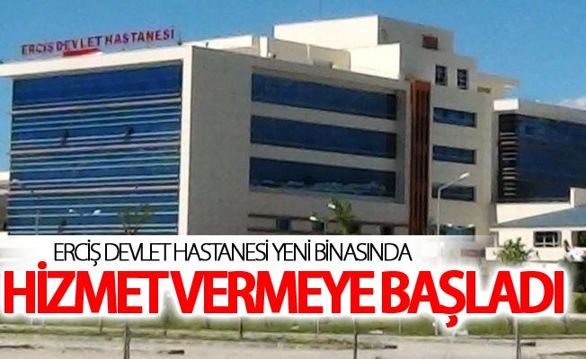 Erciş Devlet Hastanesi yeni binasında hizmet vermeye başladı