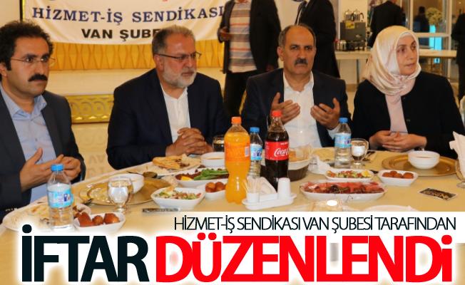 Hizmet-İş Sendikası Van Şubesi tarafından iftar programı düzenlendi