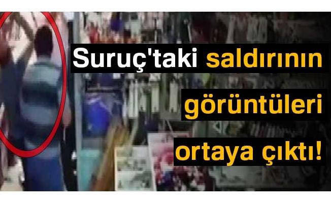 Suruç'ta AK Partililere yönelik silahlı saldırının görüntüsü ortaya çıktı