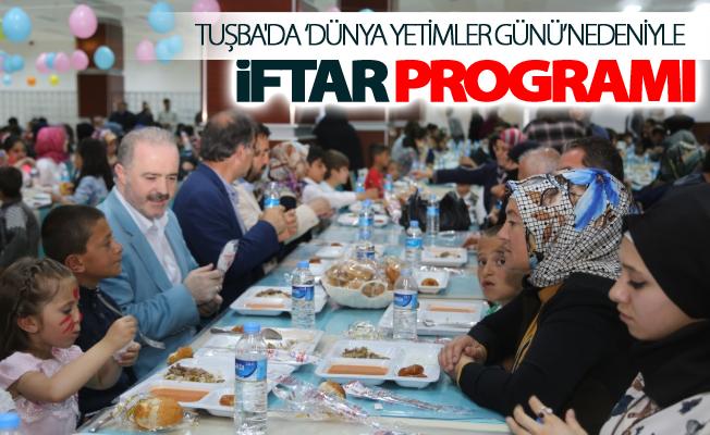 Tuşba'da 'Dünya Yetimler Günü' nedeniyle iftar programı düzenlendi