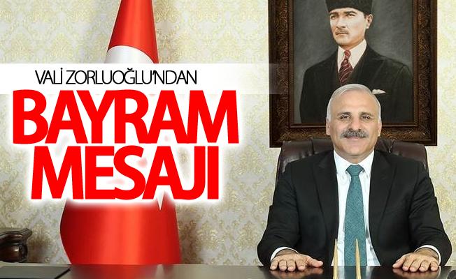Vali Zorluoğlu'ndan bayram mesajı