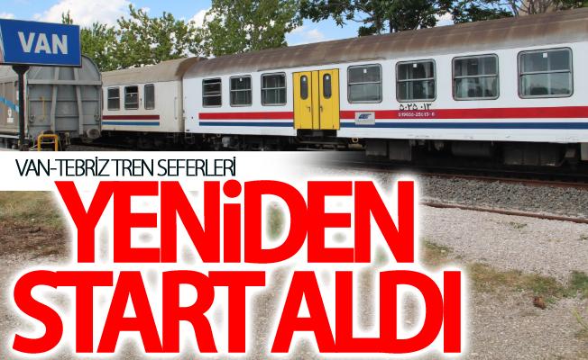 Van-Tebriz tren seferleri yeniden start aldı