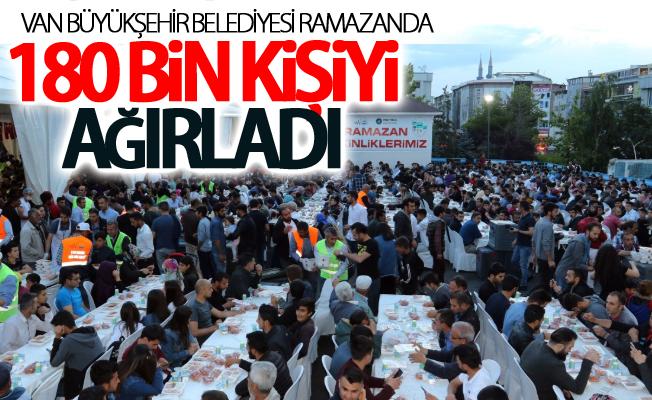 Van Büyükşehir Belediyesi Ramazanda 180 Bin kişiyi ağırladı