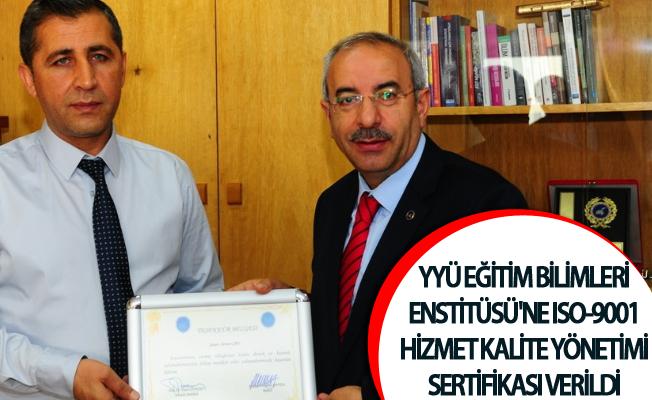 YYÜ Eğitim Bilimleri Enstitüsü'ne ISO-9001 hizmet kalite yönetimi sertifikası verildi