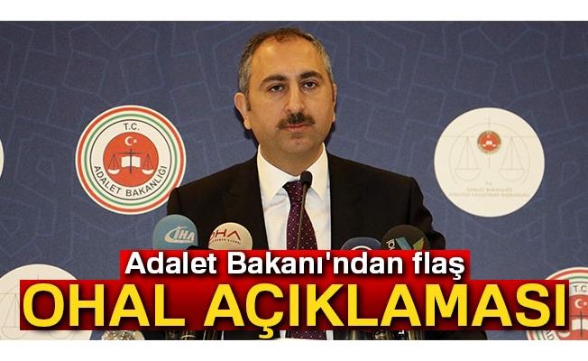 Adalet Bakanı'ndan flaş OHAL açıklaması