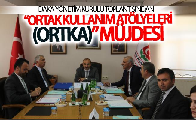 """DAKA Yönetim Kurulu Toplantısı'ndan """"Ortak Kullanım Atölyeleri (ORTKA)"""" müjdesi"""