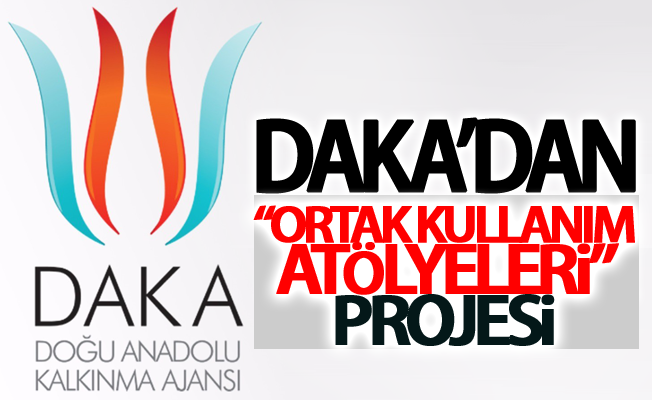 """DAKA'dan """"Ortak Kullanım Atölyeleri"""" projesi"""