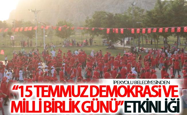 """İpekyolu Belediyesinden """"15 Temmuz Demokrasi ve Milli Birlik Günü"""" etkinliği"""