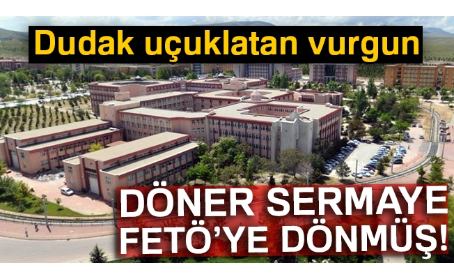 Selçuk Üniversitesinin döner sermayesi FETÖ'ye dönmüş