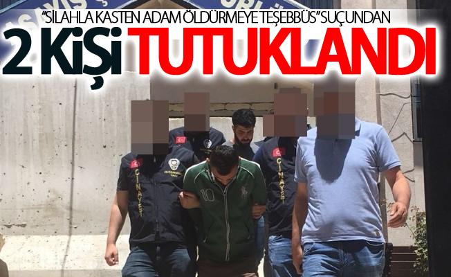 """""""silahla kasten adam öldürmeye teşebbüs"""" suçundan 2 kişi tutuklandı"""