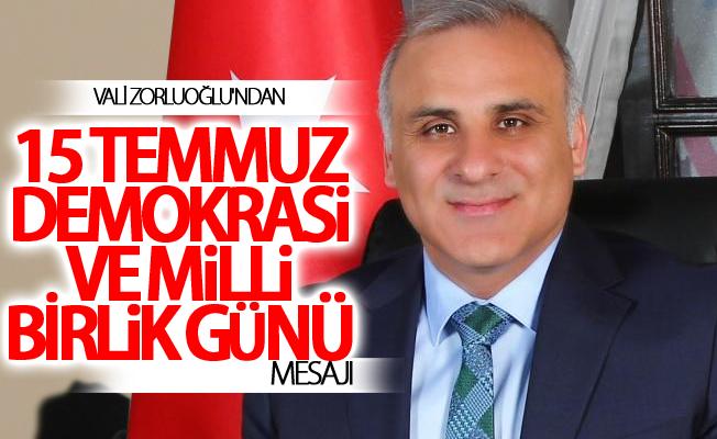 Vali Zorluoğlu'ndan 15 Temmuz mesajı