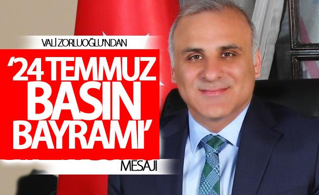 Vali Zorluoğlu'ndan '24 Temmuz Basın Bayramı' mesajı