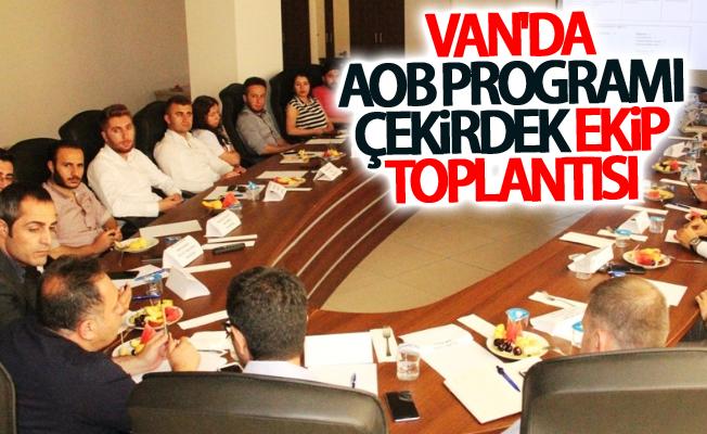 Van'da AOB programı çekirdek ekip toplantısı