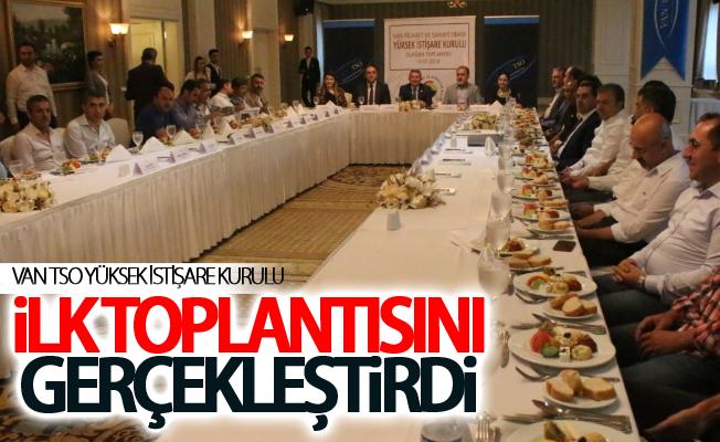 Van TSO Yüksek İstişare Kurulu ilk toplantısını gerçekleştirdi