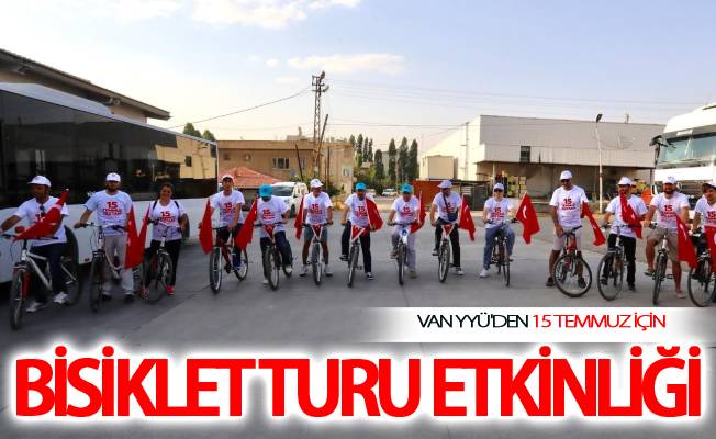 Van YYÜ'den 15 Temmuz için bisiklet turu etkinliği