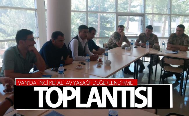 Van'da 'inci kefali av yasağı' değerlendirme toplantısı