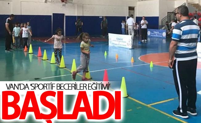 Van'da 'Sportif Beceriler Eğitimi' başladı