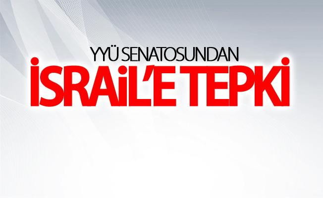 YYÜ Senatosundan İsrail'e tepki