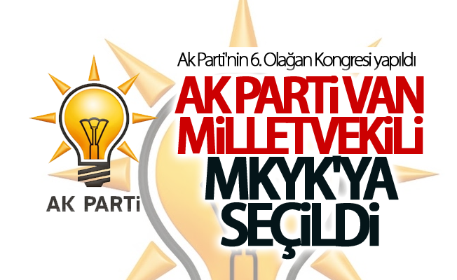 AK Parti'nin A Takımında Van milletvekili de yer aldı