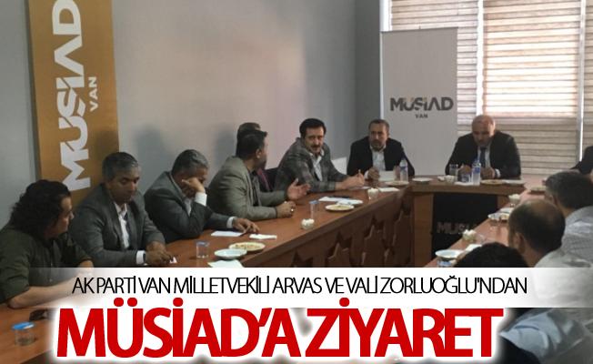 AK Parti Van Milletvekili Arvas ve Vali Zorluoğlu'ndan MÜSiAD'a ziyaret