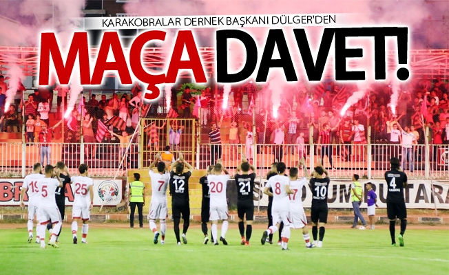 Başkan Dülger taraftarı maça davet etti
