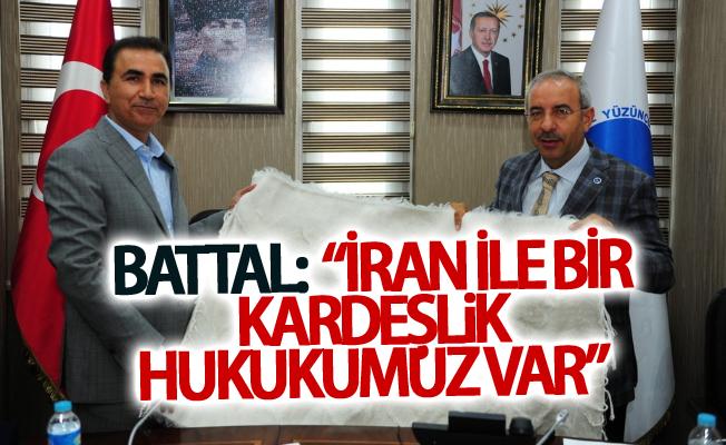 """Battal:  """"İran ile bir kardeşlik hukukumuz var"""""""