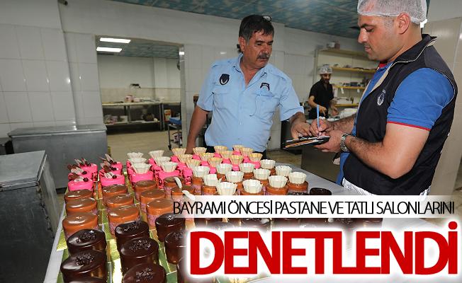 Bayramı öncesi şehir merkezindeki pastane ve tatlı salonlarını denetlendi