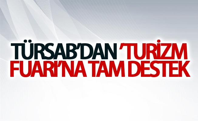 TÜRSAB'dan 'Turizm Fuarı'na tam destek
