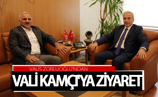 Vali Zorluoğlu'ndan Vali Süleyman Kamçı'ya ziyaret