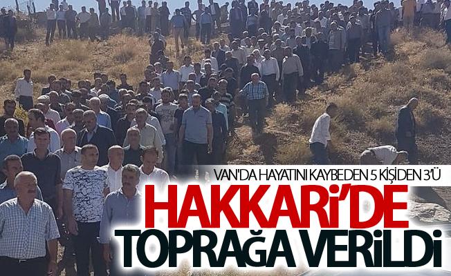Van'da hayatını kaybeden 5 kişiden 3'ü Hakkari'de toprağa verildi