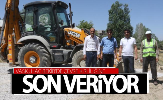 VASKİ, Hacıbekir'de çevre kirliliğine son veriyor