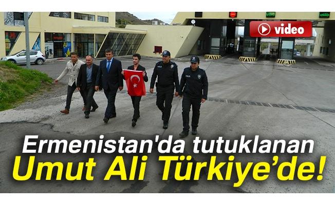 Ermenistan'da tutuklanan Umut Ali Türkiye'de