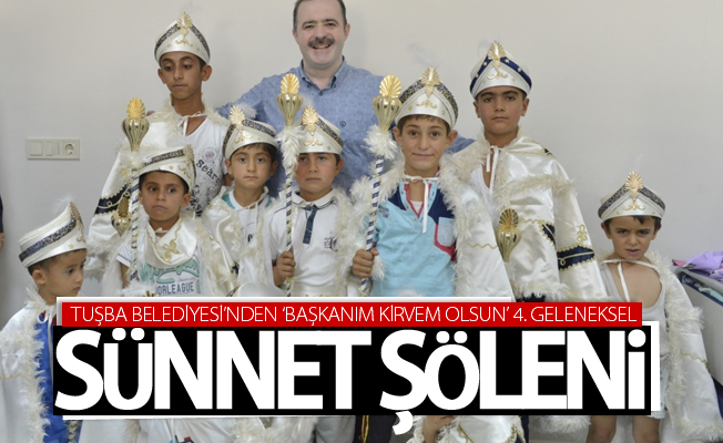 Tuşba Belediyesi'nden 'Başkanım Kirvem Olsun' 4. geleneksel sünnet şöleni