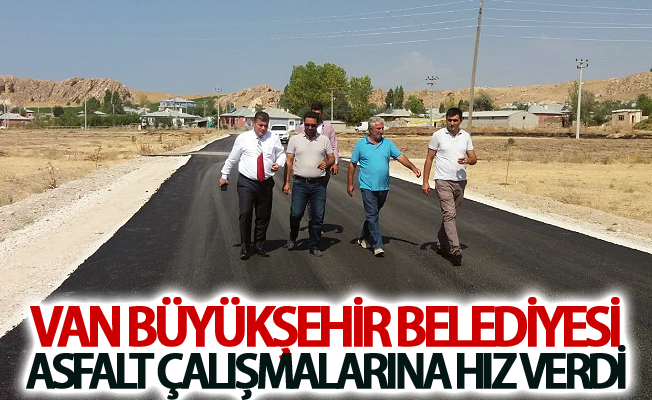 Van Büyükşehir Belediyesi asfalt çalışmalarına hız verdi