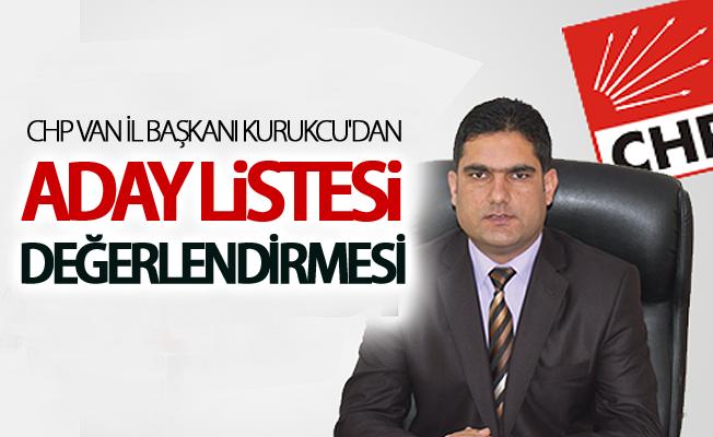CHP Van İl Başkanı Kurukcu'dan liste değerlendirmesi