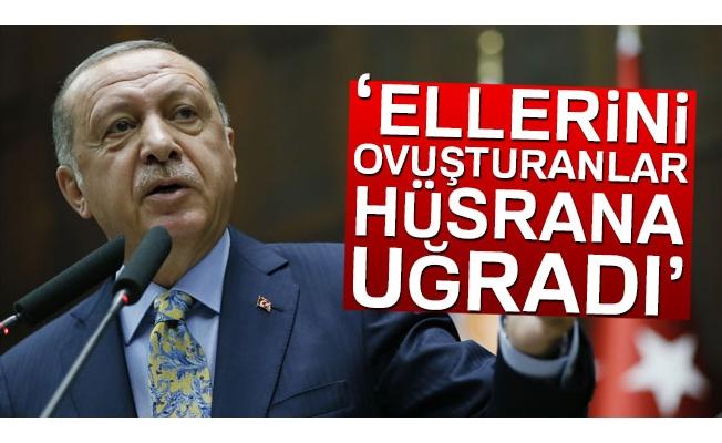 Cumhurbaşkanı Erdoğan: 'Ellerini ovuşturanlar hüsrana uğradı'
