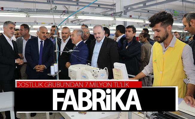 Dostluk Grubu'ndan 7 milyon TL'lik fabrika