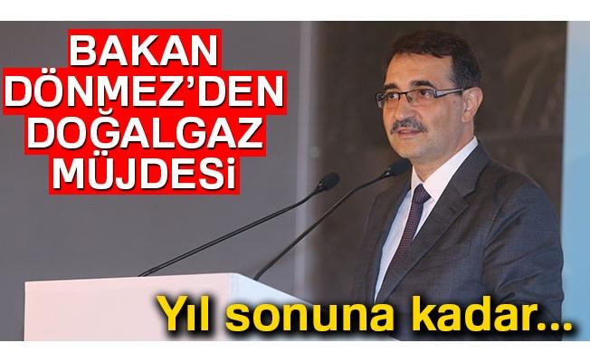 Enerji ve Tabi Kaynaklar Bakanı Fatih Dönmez'den doğalgaz müjdesi