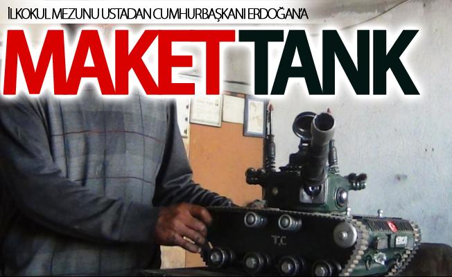 İlkokul mezunu ustadan Cumhurbaşkanı Erdoğan'a maket tank