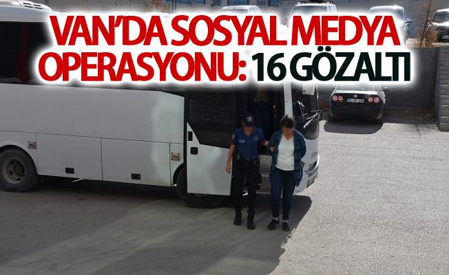 Van'da sosyal medya operasyonu: 16 gözaltı