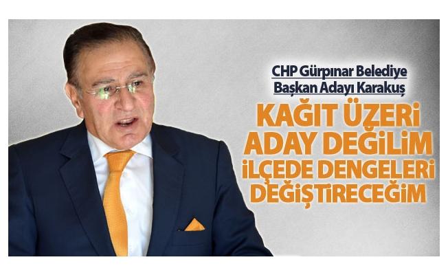 CHP'li Selim Karakuş: Kağıt üzeri aday değilim