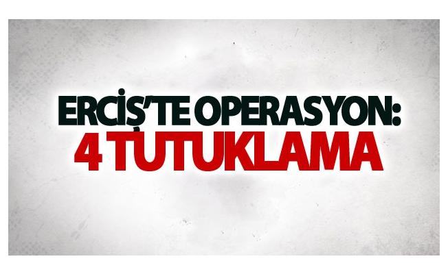 Erciş'teki operasyonda 9 gözaltıdan 4'ü tutuklandı