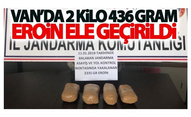 Van'da 2 kilo 436 gram eroin ele geçirildi