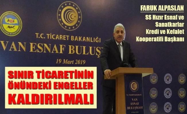 Faruk Alparslan'dan Ticaret Bakanı'na sınır ticareti isteği