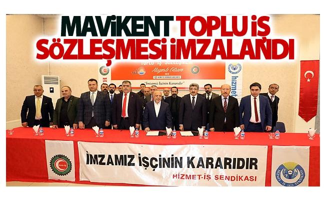 Mavikent toplu iş sözleşmesi imzalandı