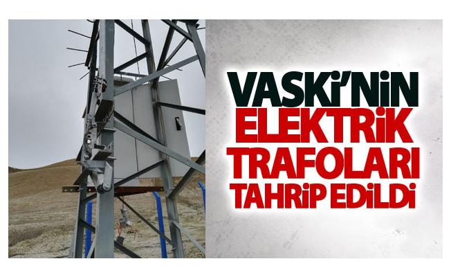 VASKİ'nin elektrik trafoları tahrip edildi