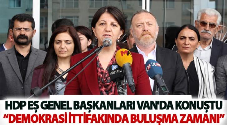 HDP Eş Genel Başkanları: Demokrasi ittifakında buluşma zamanı